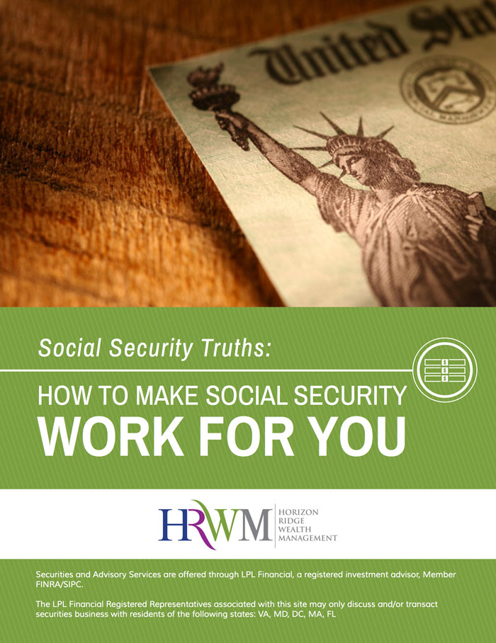 Social Security Truths-How to Make Social Security Work for You-Horizon Ridge Wealth Management